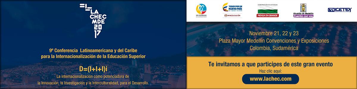 9º Conferencia Latinoamericana y del Caribe para la Internacionalización de la Educación Superior - Noviembre 21, 22 y 23 Plaza Mayor Medellín Conveciones y Exposiciones Colombia, Sudamérica